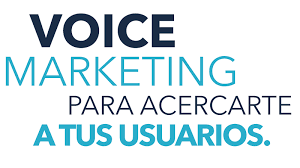 voice marketing acerca al cliente